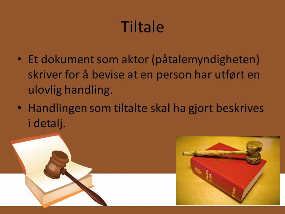 Tiltale Et dokument som aktor (påtalemyndigheten) skriver for å bevise at en person har utført en ulovlig handling.