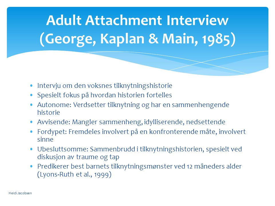Adult Attachment Interview (George, Kaplan & Main, 1985)