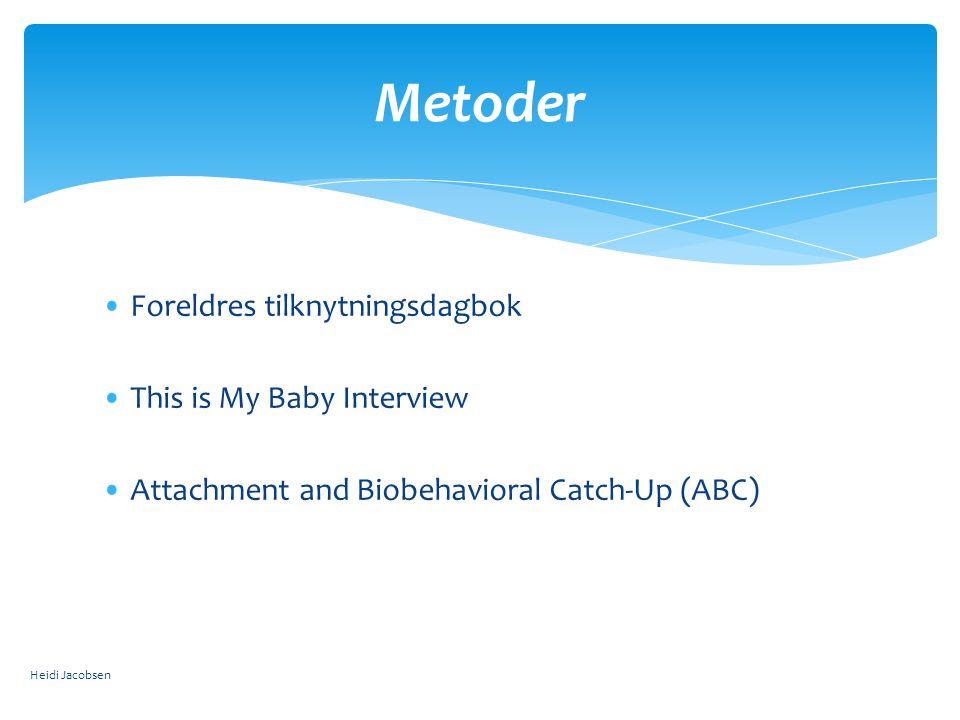Metoder Foreldres tilknytningsdagbok This is My Baby Interview