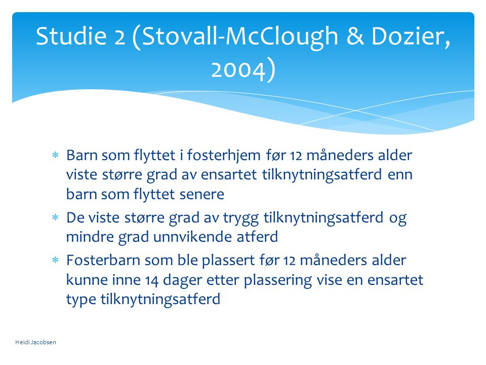 Studie 2 (Stovall-McClough & Dozier, 2004)