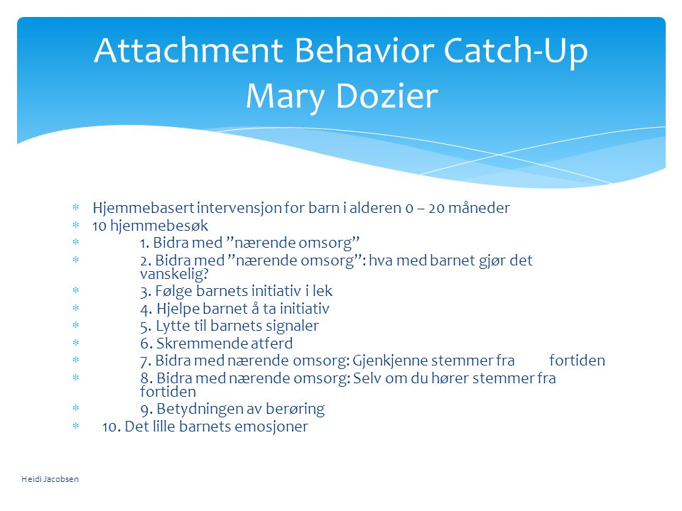 Attachment Behavior Catch-Up Mary Dozier