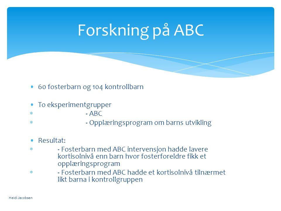 Forskning på ABC 60 fosterbarn og 104 kontrollbarn