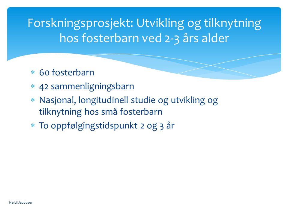 Forskningsprosjekt: Utvikling og tilknytning hos fosterbarn ved 2-3 års alder