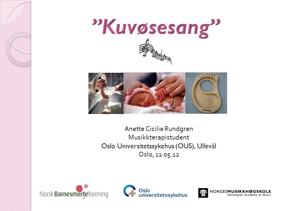 Kuvøsesang Anette Cicilie Rundgren Musikkterapistudent
