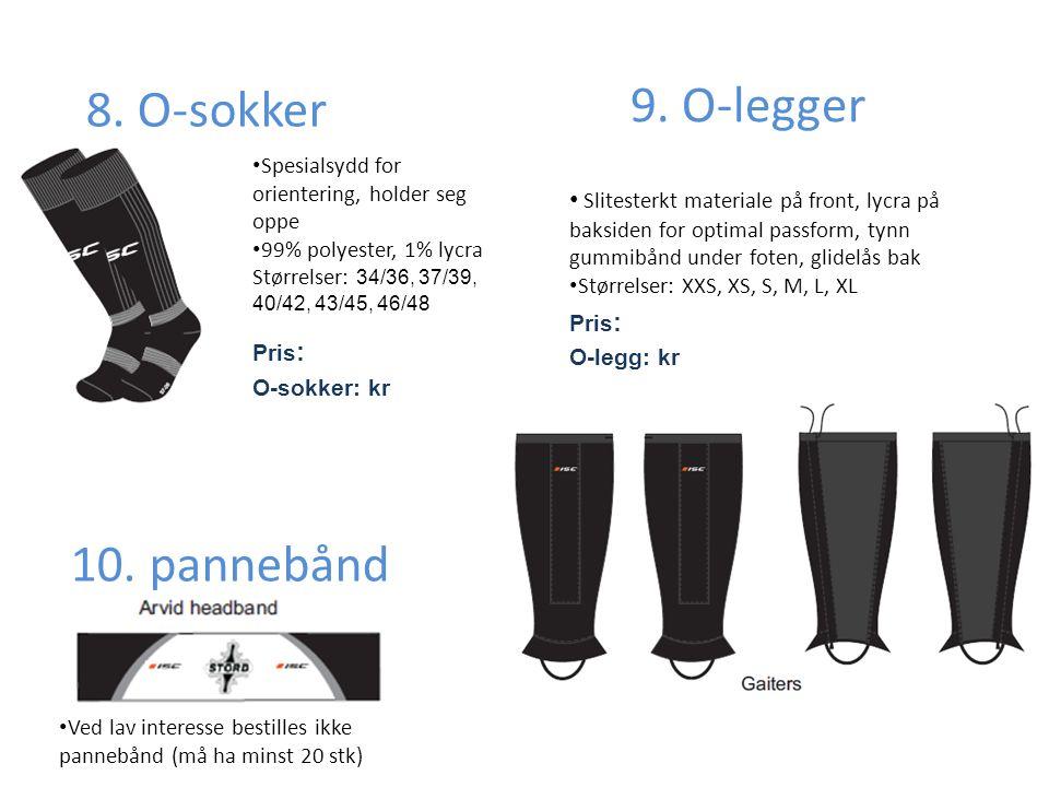 9. O-legger 8. O-sokker 10. pannebånd