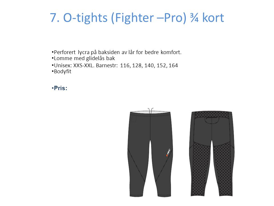 7. O-tights (Fighter –Pro) ¾ kort