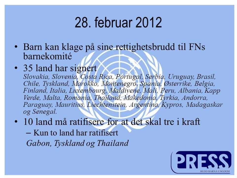 28. februar 2012 Barn kan klage på sine rettighetsbrudd til FNs barnekomité.