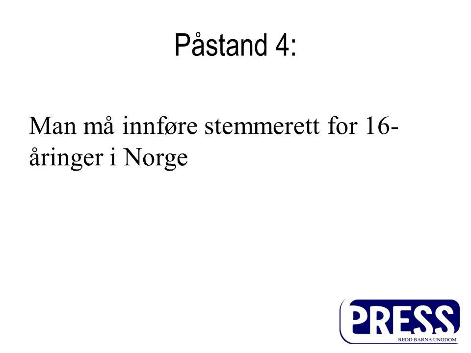 Påstand 4: Man må innføre stemmerett for 16-åringer i Norge