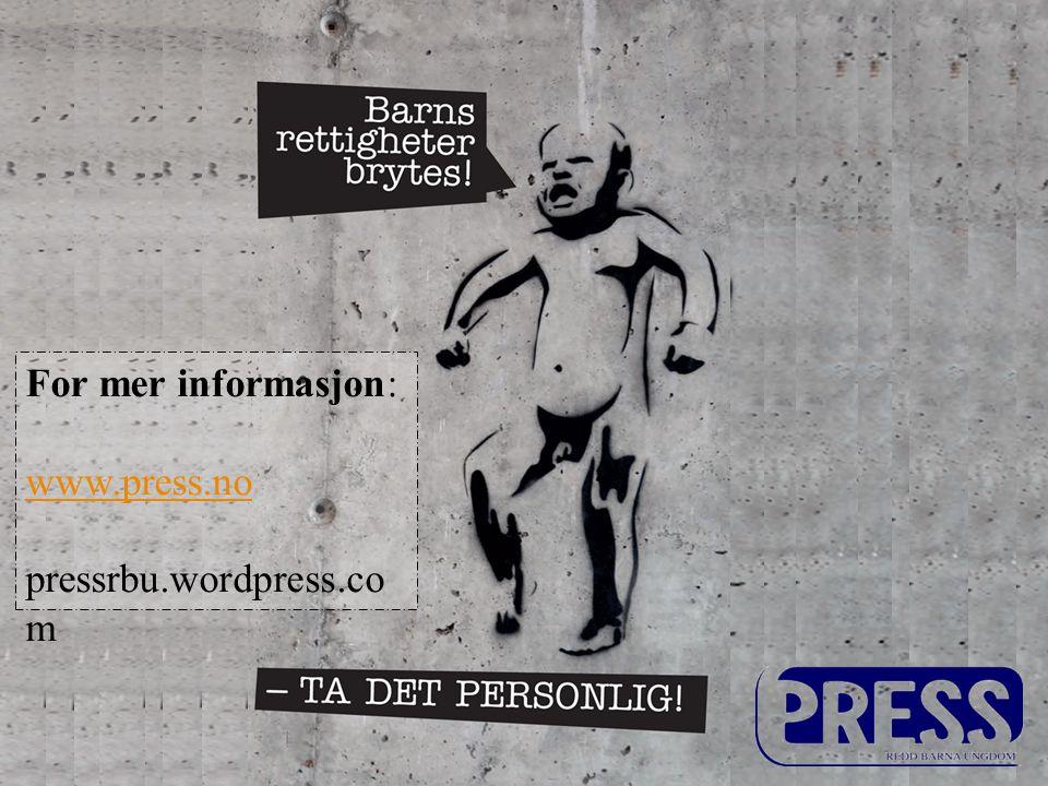 For mer informasjon: www.press.no pressrbu.wordpress.com