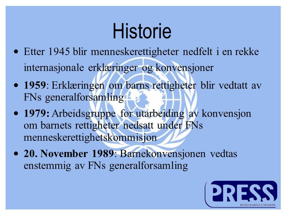 Historie Etter 1945 blir menneskerettigheter nedfelt i en rekke internasjonale erklæringer og konvensjoner.