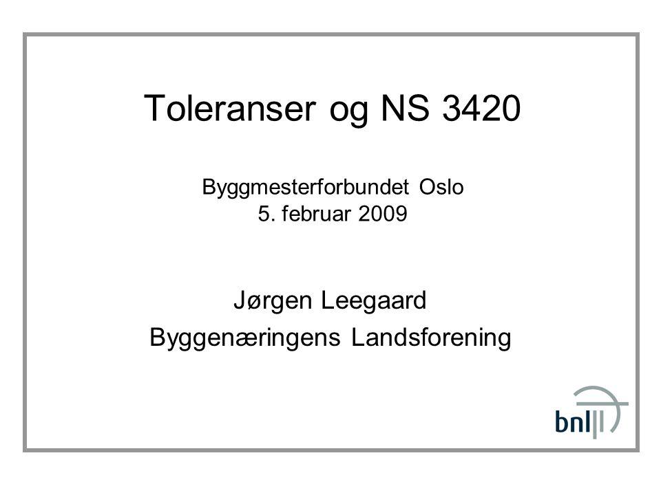 Toleranser og NS 3420 Byggmesterforbundet Oslo 5. februar 2009