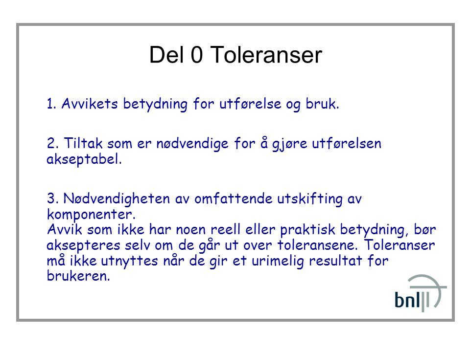 Del 0 Toleranser 1. Avvikets betydning for utførelse og bruk.