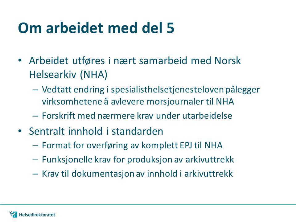 Om arbeidet med del 5 Arbeidet utføres i nært samarbeid med Norsk Helsearkiv (NHA)