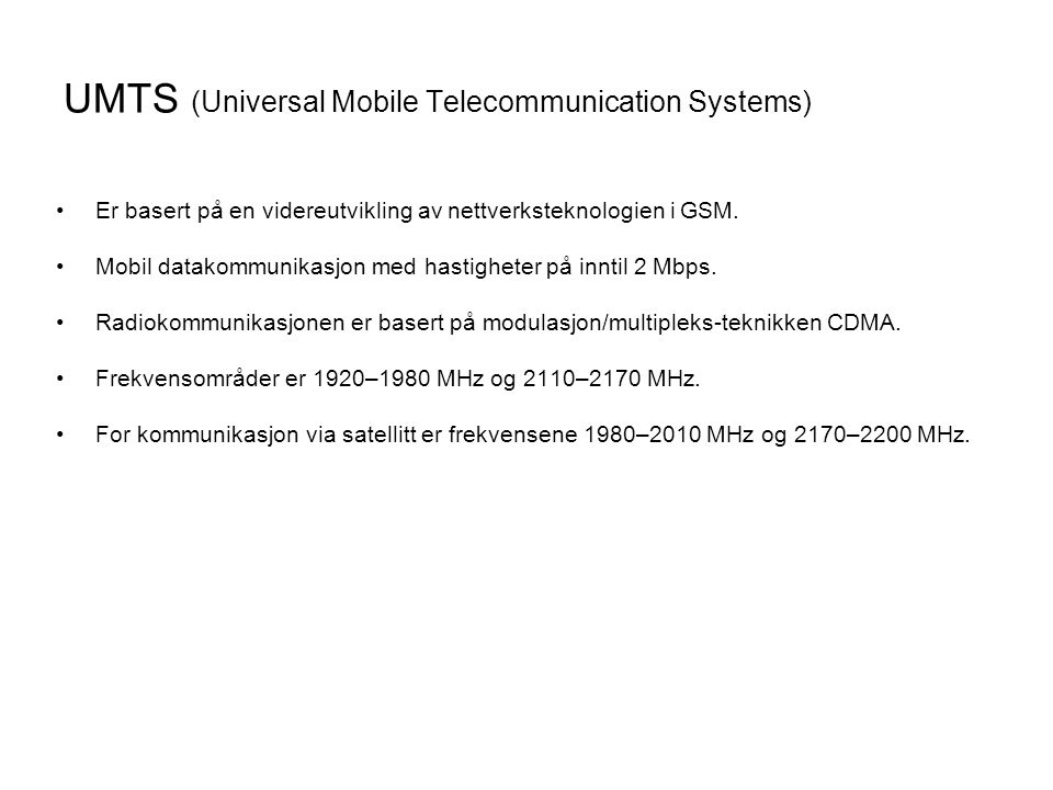 UMTS (Universal Mobile Telecommunication Systems)