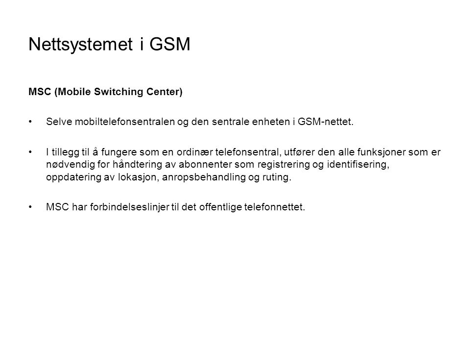 Nettsystemet i GSM MSC (Mobile Switching Center)