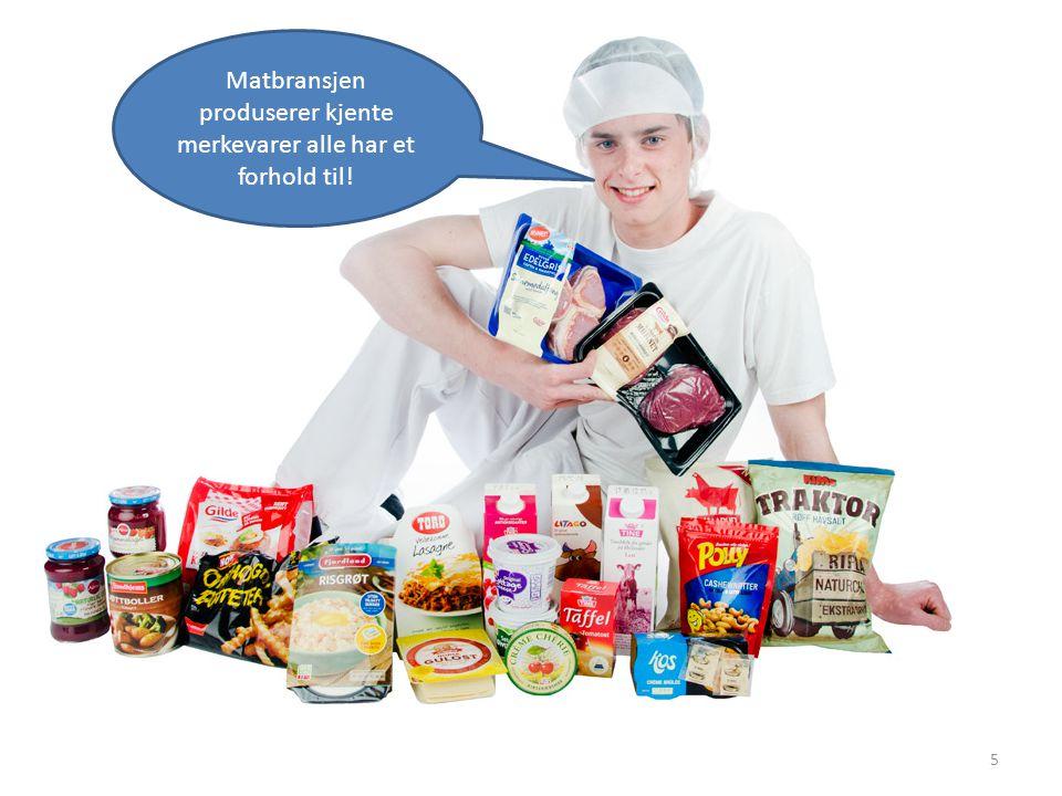 Matbransjen produserer kjente merkevarer alle har et forhold til!