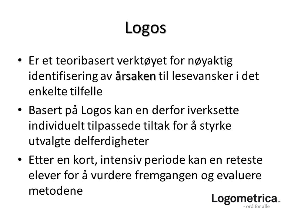 Logos Er et teoribasert verktøyet for nøyaktig identifisering av årsaken til lesevansker i det enkelte tilfelle.
