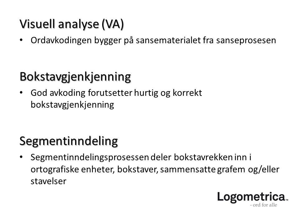 Visuell analyse (VA) Bokstavgjenkjenning Segmentinndeling