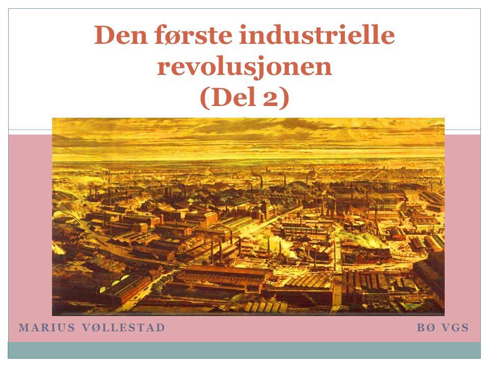 Den første industrielle revolusjonen (Del 2)