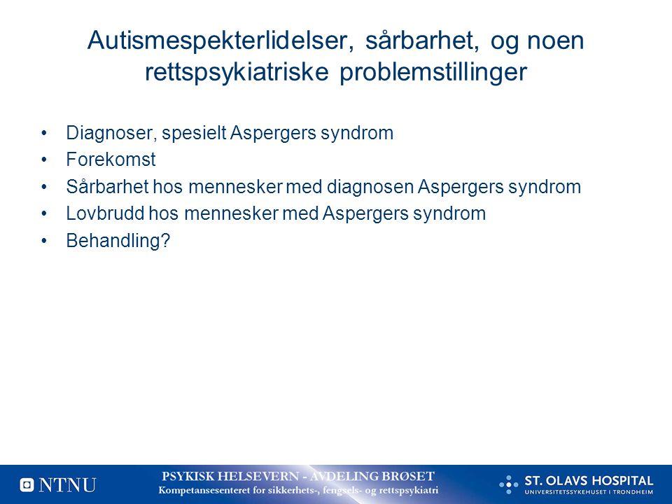 Autismespekterlidelser, sårbarhet, og noen rettspsykiatriske problemstillinger