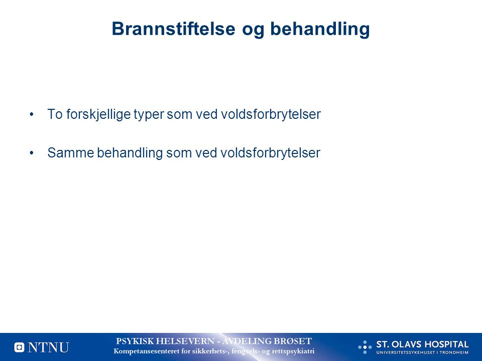 Brannstiftelse og behandling