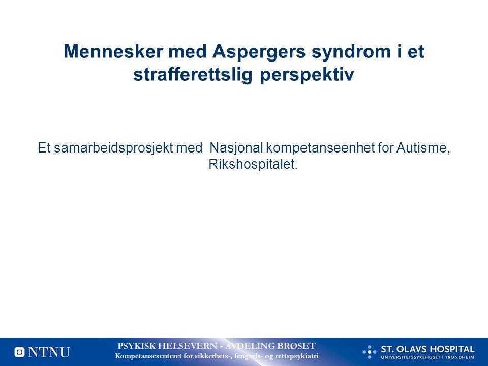 Mennesker med Aspergers syndrom i et strafferettslig perspektiv