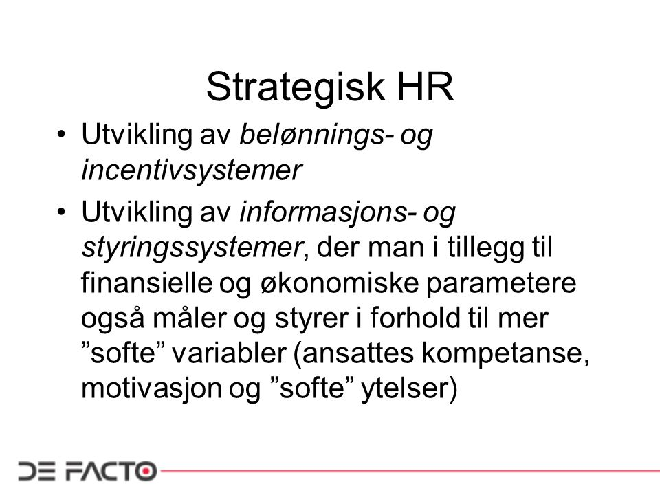 Strategisk HR Utvikling av belønnings- og incentivsystemer