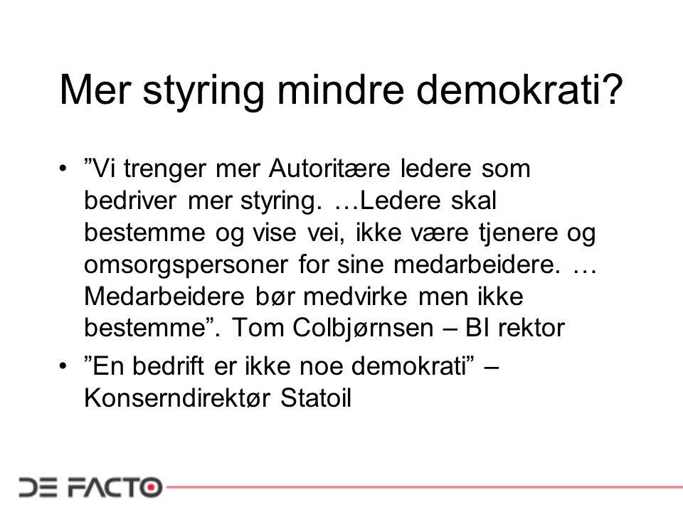 Mer styring mindre demokrati