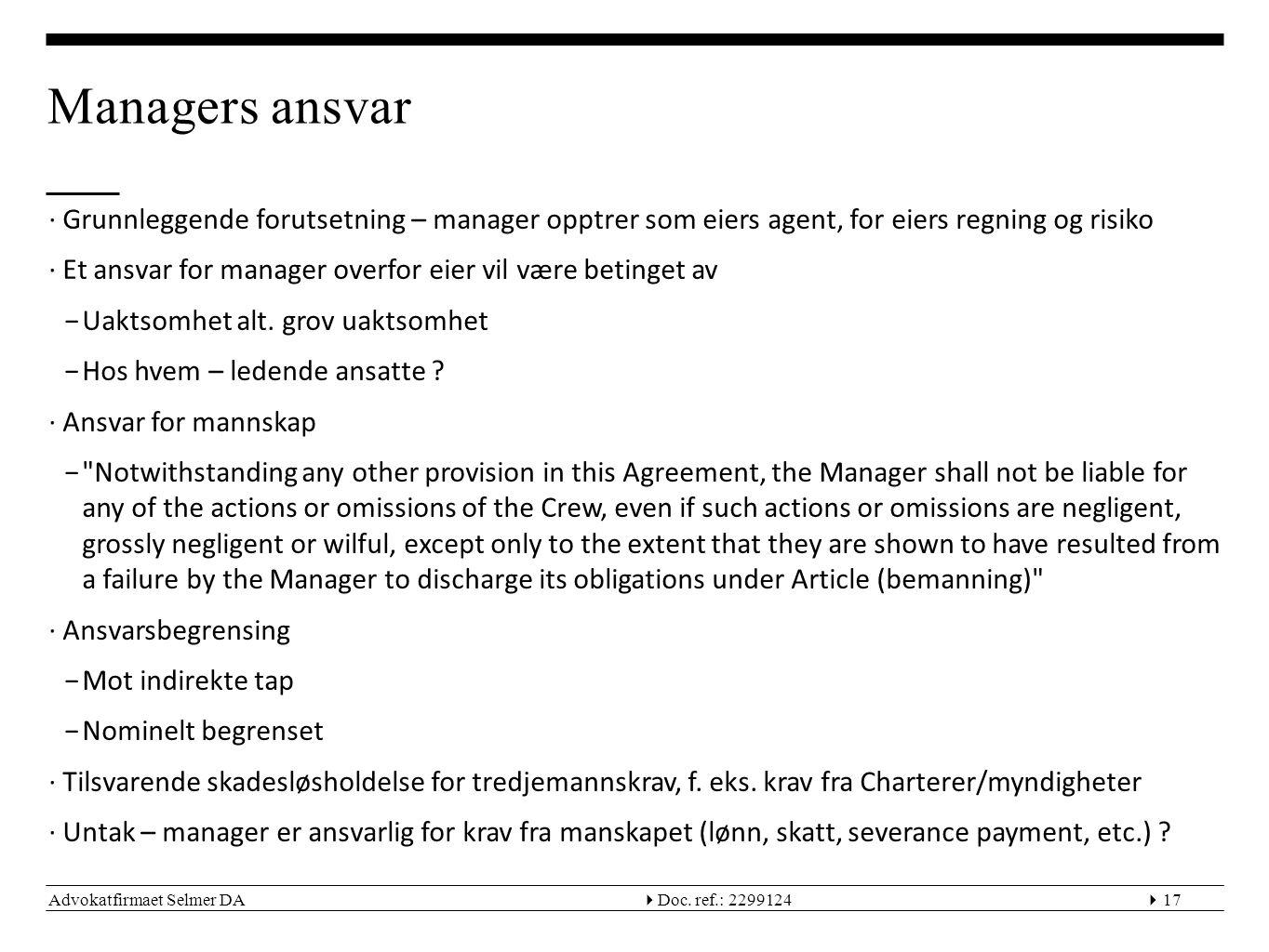 Managers ansvar Grunnleggende forutsetning – manager opptrer som eiers agent, for eiers regning og risiko.