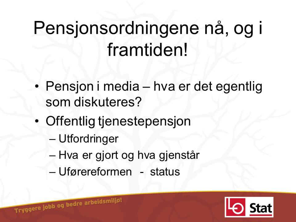 Pensjonsordningene nå, og i framtiden!