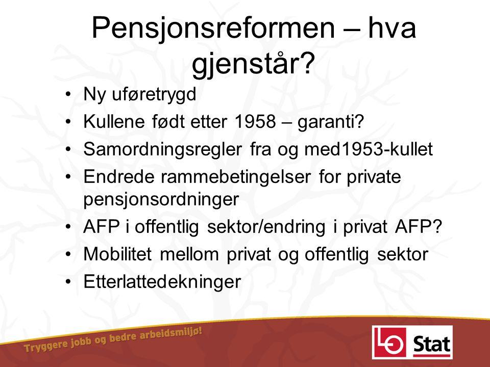 Pensjonsreformen – hva gjenstår