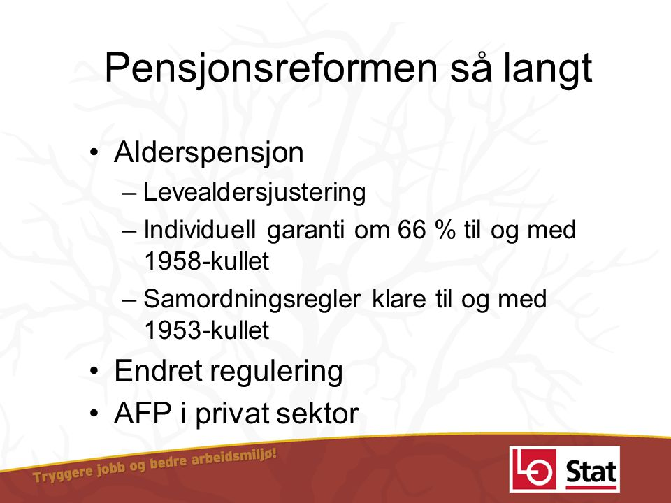 Pensjonsreformen så langt