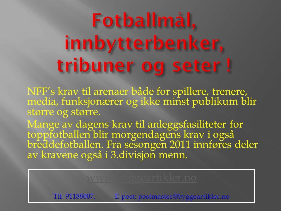Fotballmål, innbytterbenker, tribuner og seter !