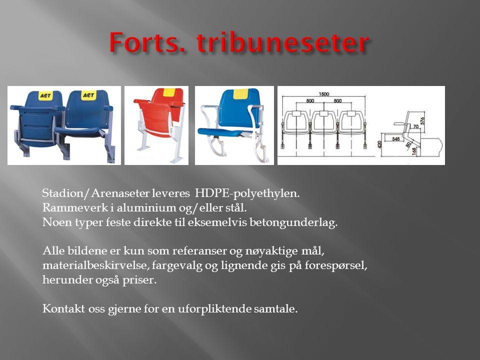 Forts. tribuneseter Stadion/Arenaseter leveres HDPE-polyethylen.