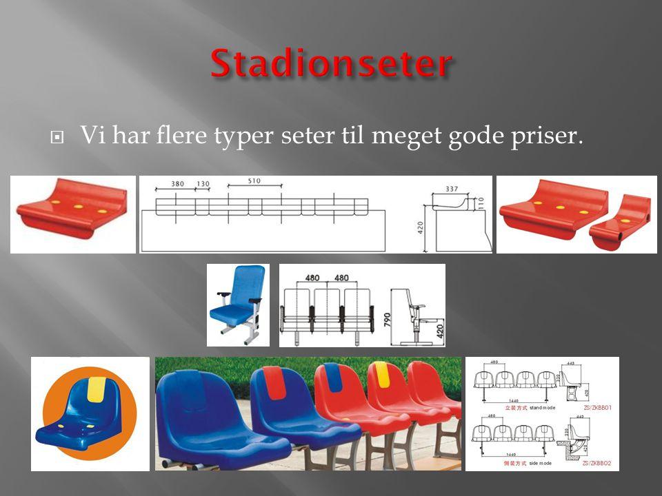 Stadionseter Vi har flere typer seter til meget gode priser.