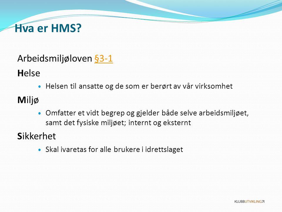 Hva er HMS Arbeidsmiljøloven §3-1 Helse Miljø Sikkerhet