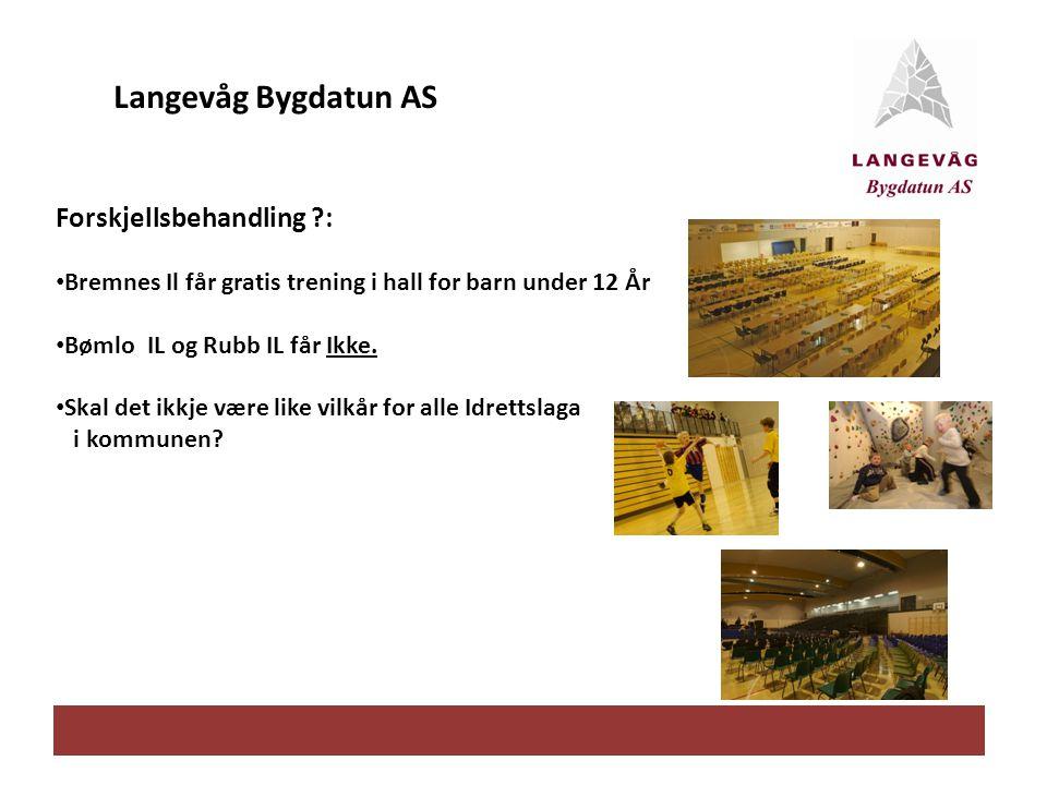 Langevåg Bygdatun AS Forskjellsbehandling :