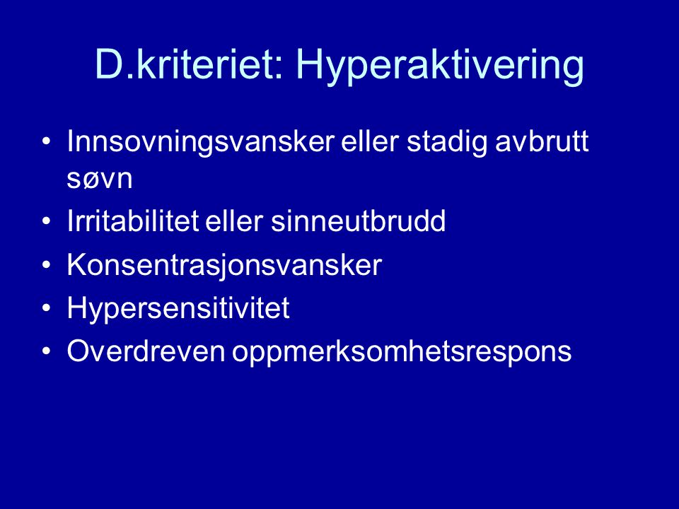 D.kriteriet: Hyperaktivering