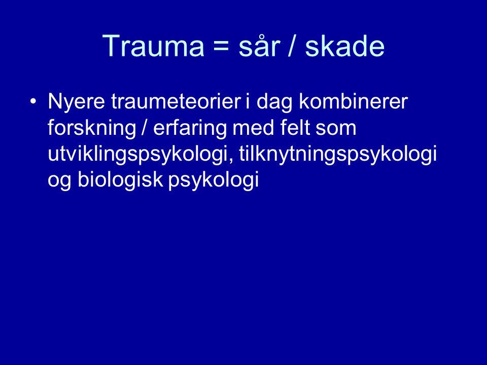 Trauma = sår / skade