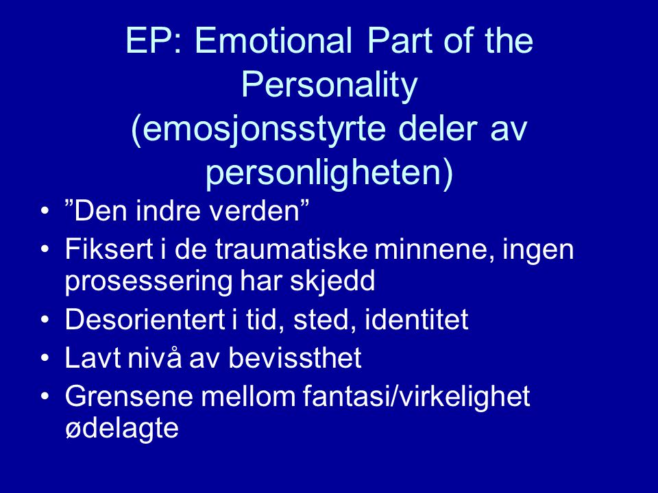EP: Emotional Part of the Personality (emosjonsstyrte deler av personligheten)