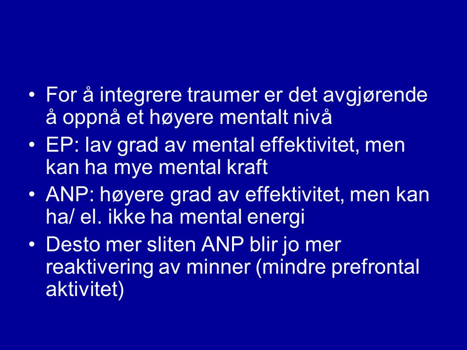 For å integrere traumer er det avgjørende å oppnå et høyere mentalt nivå