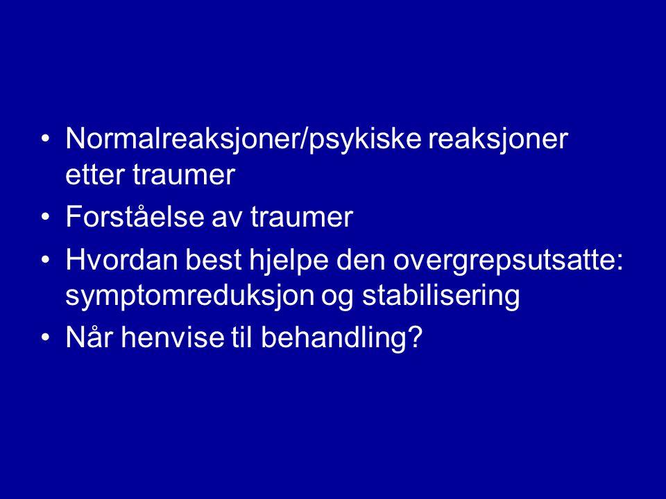 Normalreaksjoner/psykiske reaksjoner etter traumer