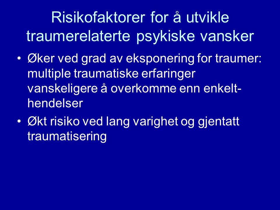 Risikofaktorer for å utvikle traumerelaterte psykiske vansker