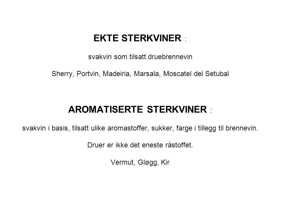 EKTE STERKVINER : svakvin som tilsatt druebrennevin Sherry, Portvin, Madeiria, Marsala, Moscatel del Setubal AROMATISERTE STERKVINER : svakvin i basis, tilsatt ulike aromastoffer, sukker, farge i tillegg til brennevin.