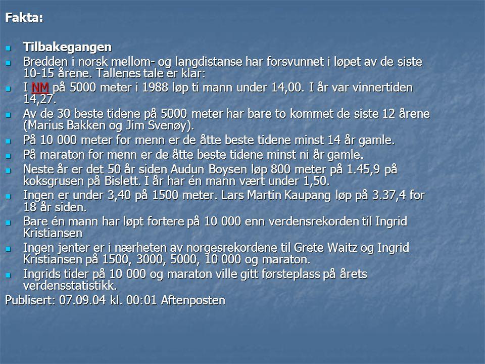 Fakta: Tilbakegangen. Bredden i norsk mellom- og langdistanse har forsvunnet i løpet av de siste 10-15 årene. Tallenes tale er klar: