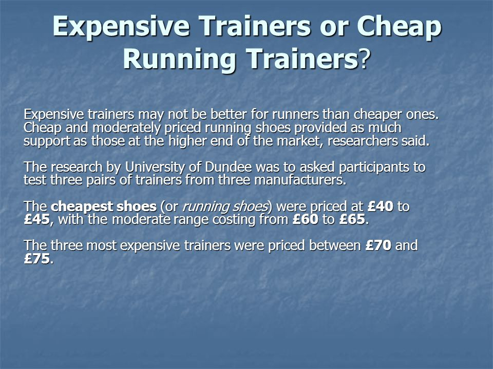 Expensive Trainers or Cheap Running Trainers