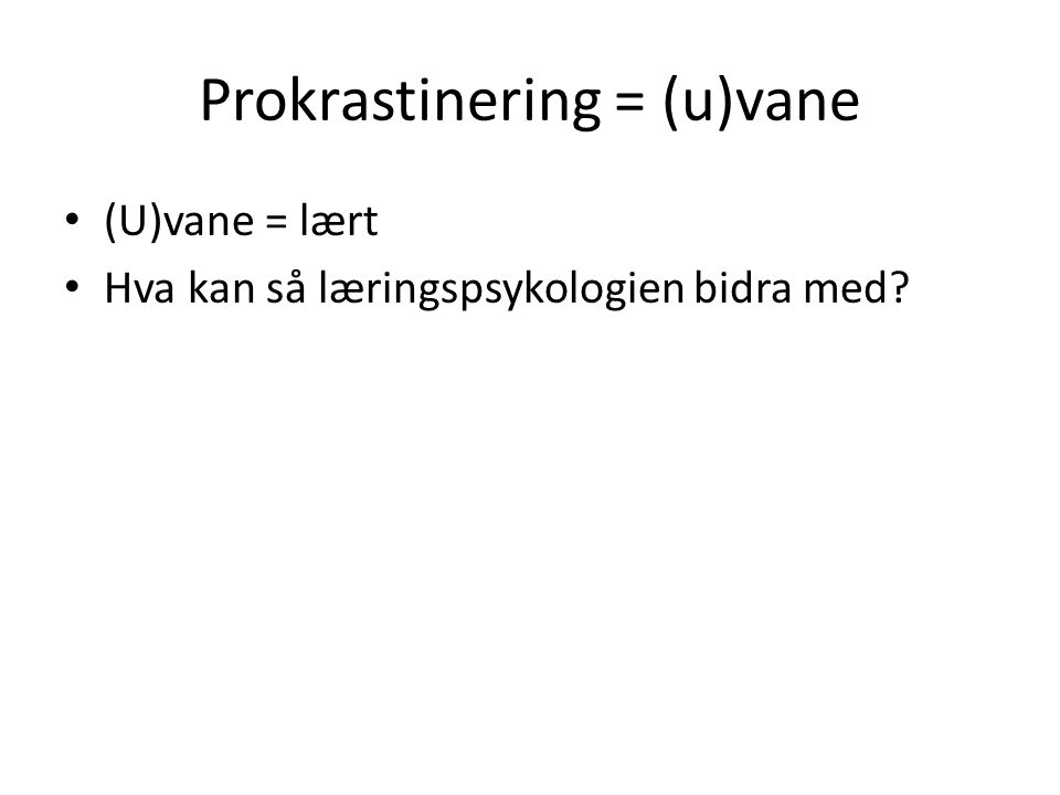 Prokrastinering = (u)vane