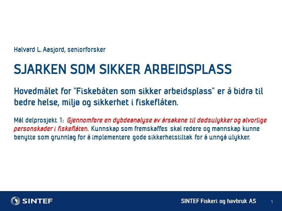 SJARKEN SOM SIKKER ARBEIDSPLASS