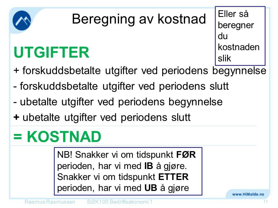 UTGIFTER = KOSTNAD Beregning av kostnad