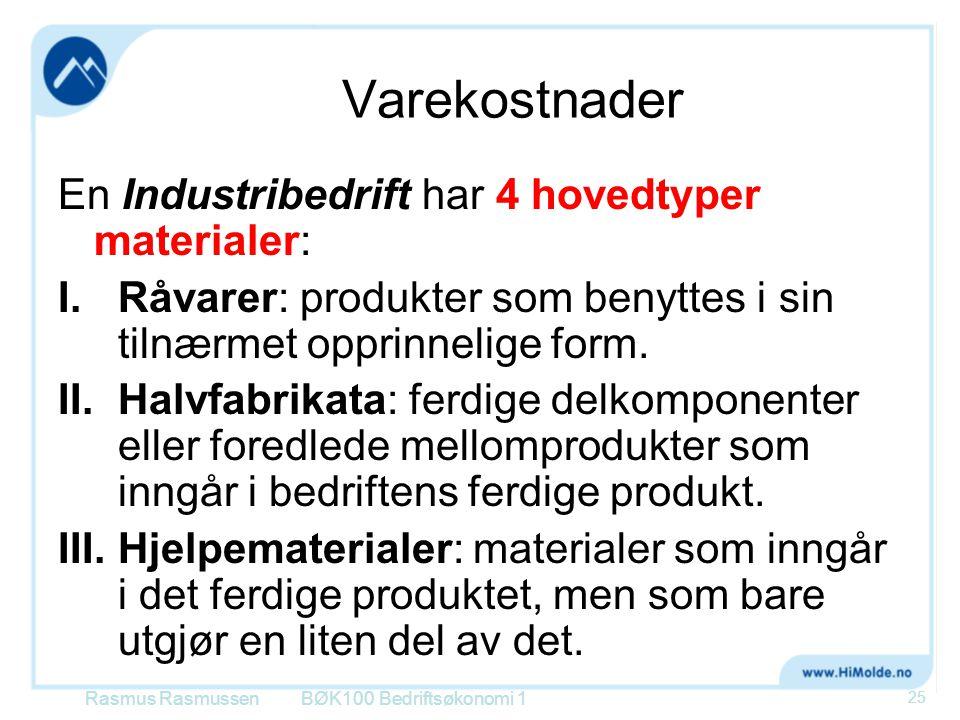 Varekostnader En Industribedrift har 4 hovedtyper materialer: